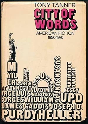 City of Words: American Fiction 1950-1970.: TANNER, Tony.