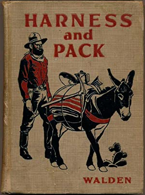 Harness and Pack.: WALDEN, Arthur Treadwell.