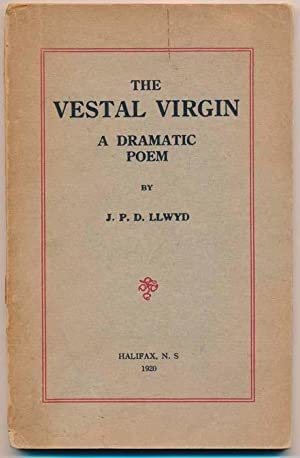 The Vestal Virgin: A Dramatic Poem.: LLWYD, J.P.D.