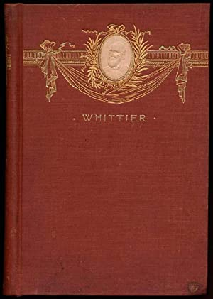 Poems by John G. Whittier: WHITTIER, John Greenleaf