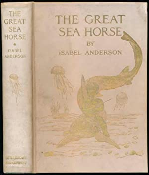 The Great Sea Horse: ANDERSON, Isabel