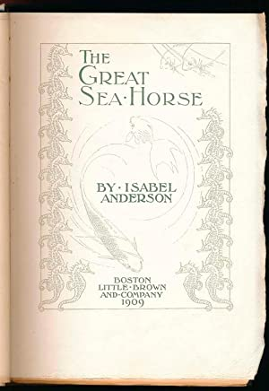 The Great Sea Horse.: ANDERSON, Isabel.