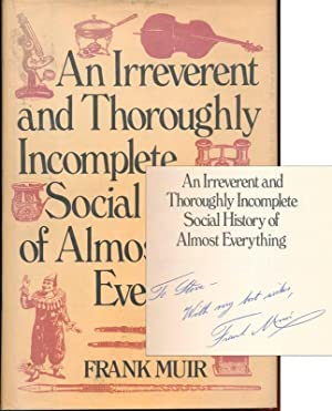 An Irreverent and Thoroughly Incomplete Social History of Almost Everything.: MUIR, Frank.