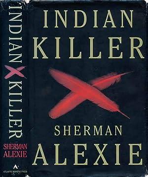 Indian Killer.: ALEXIE, Sherman.
