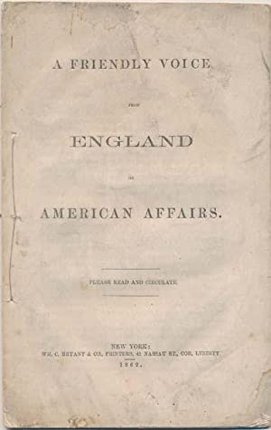A Friendly Voice from England on American Affairs.: COBDEN, Richard, and BRIGHT, John.