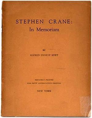 Stephen Crane: In Memoriam.: KEET, Alfred Ernest.