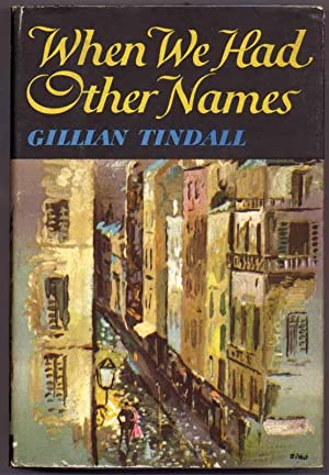 When We Had Other Names.: TINDALL, Gillian.
