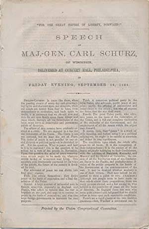 "For the Great Empire of Liberty, Forward!"" Speech of Maj.-Gen. Carl Schurz, of Wisconsin, ..."