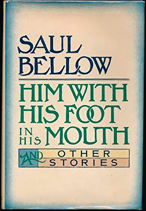 Him with His Foot in His Mouth and Other Stories.: BELLOW, Saul.