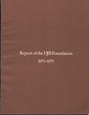 Report of the DJB Foundation.: FERRY, Wilbur Hugh, et al. (editors).