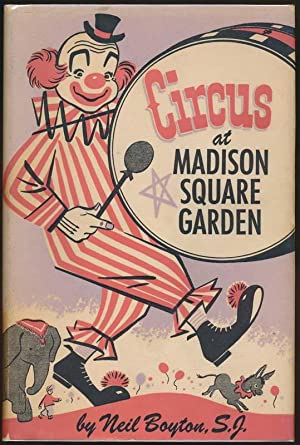 Circus at Madison Square Garden.: BOYTON, Neil.