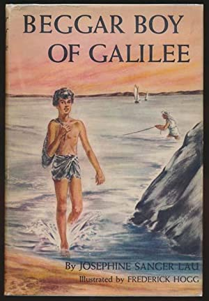 Beggar Boy of Galilee: LAU, Josephine Sanger