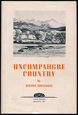 Uncompahgre Country.: ROCKWELL, Wilson.