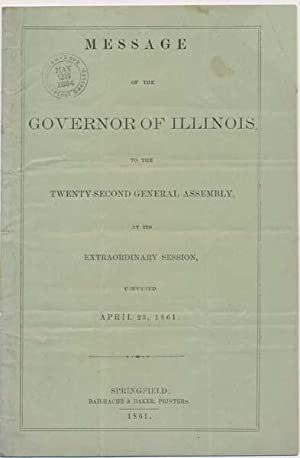 Message of the Governor of Illinois to the Twenty-Second General Assembly, at Its Extraordinary ...