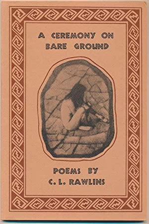 A Ceremony on Bare Ground.: RAWLINS, C.L.
