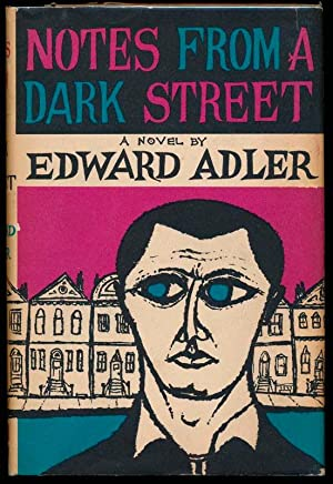 Notes from a Dark Street.: ADLER, Edward.
