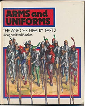 Arms and Uniforms: The Age of Chivalry.: FUNCKEN, Liliane, and FUNCKEN, Fred.
