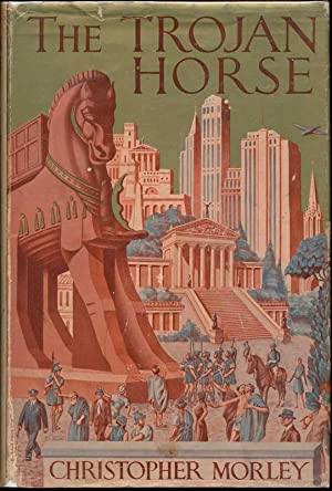 The Trojan Horse.: MORLEY, Christopher.