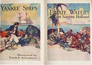 Yankee Ships in Pirate Waters.: HOLLAND, Rupert Sargent.