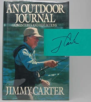 An Outdoor Journal: Adventures and Reflections.: CARTER, Jimmy.
