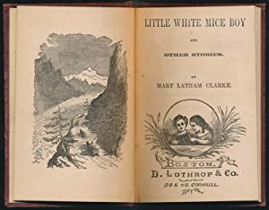 Little White Mice Boy and Other Stories: CLARKE, Mary Latham