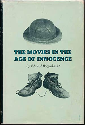 The Movies in the Age of Innocence.: WAGENKNECHT, Edward.