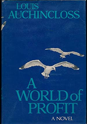 A World of Profit.: AUCHINCLOSS, Louis.