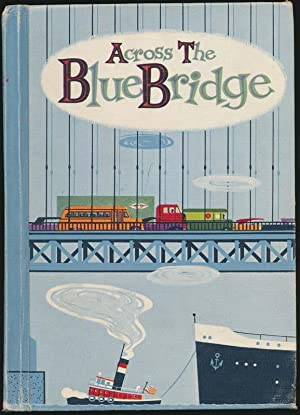 Across the Blue Bridge.: DeLANCEY, Floy Winks, and IVERSON, William J.