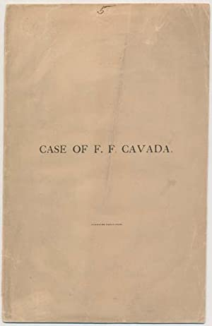 Case of F.F. Cavada: COLLIS, Charles H.T.