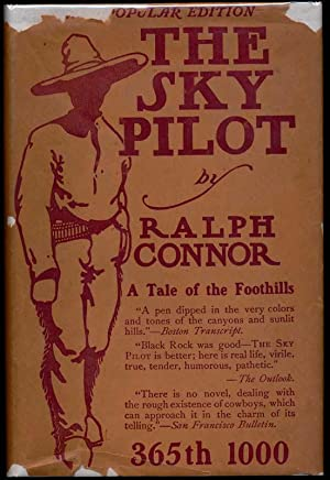 The Sky Pilot: A Tale of the Foothills.: CONNOR, Ralph.