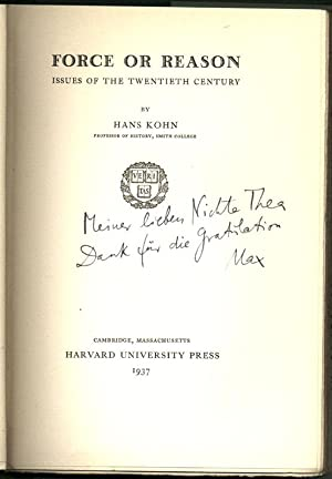 Force or Reason: Issues of the Twentieth Century.: KOHN, Hans.
