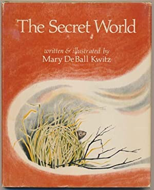 The Secret World.: KWITZ, Mary DeBall.
