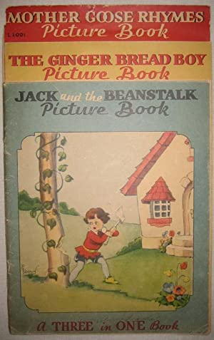 A Three in One Book: Jack and the Beanstalk Picture Book, The Ginger Bread Boy Picture Book, Mother...