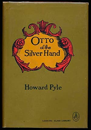 Otto of the Silver Hand.: PYLE, Howard.