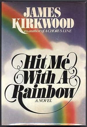 Hit Me with a Rainbow.: KIRKWOOD, James.