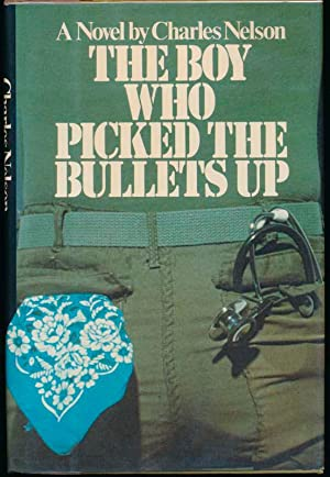 The Boy Who Picked the Bullets Up.: NELSON, Charles.