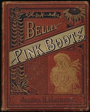 Belle's Pink Boots.: MATHEWS, Joanna H.