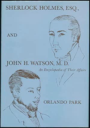Sherlock Holmes, Esq. and John H. Watson, M.D.: An Encyclopaedia of Their Affairs.: PARK, Orlando.