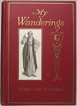 Reminiscences of Henry Clay Barnabee: Being an Attempt to Account for His Life, with Some Excuses...