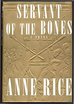 Servant of the Bones.: RICE, Anne.