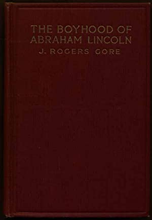 The Boyhood of Abraham Lincoln: GORE, J. Rogers