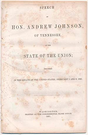 Speech of Hon. Andrew Johnson, of Tennessee, on the State of the Union; Delivered in the Senate of ...