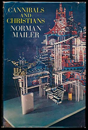 Cannibals and Christians.: MAILER, Norman.