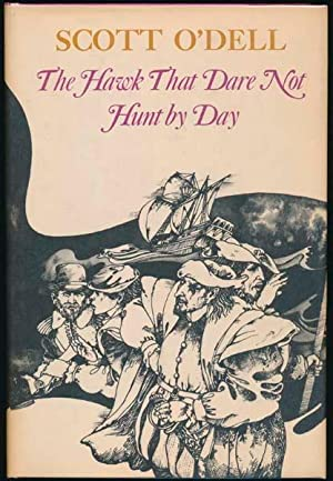 The Hawk That Dare Not Hunt by Day.: O'DELL, Scott.