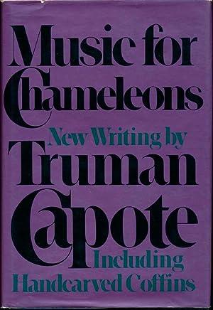 Music for Chameleons.: CAPOTE, Truman.