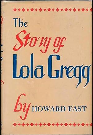 The Story of Lola Gregg: FAST, Howard