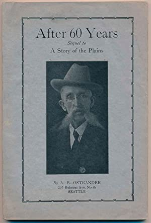 After 60 Years: Sequel to A Story of the Plains.: OSTRANDER, A.B.