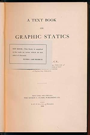 A Text Book on Graphic Statics: MALCOLM, Charles W.