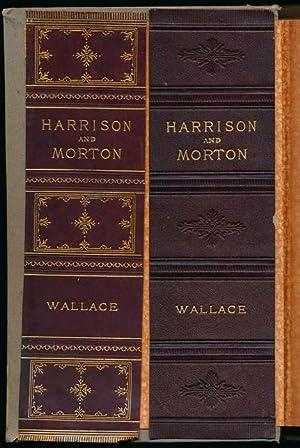 Life of Gen. Ben Harrison. Also, Life of Hon. Levi P. Morton.: WALLACE, Lew.