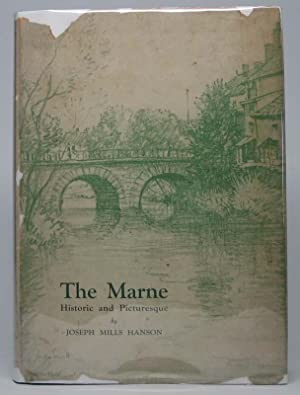 The Marne: Historic and Picturesque.: HANSON, Joseph Mills.